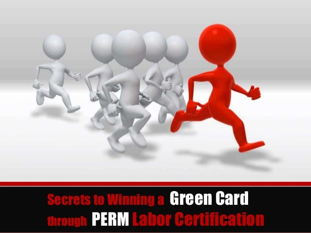 Secrets to Winning a Green Card through PERM Labor Certification