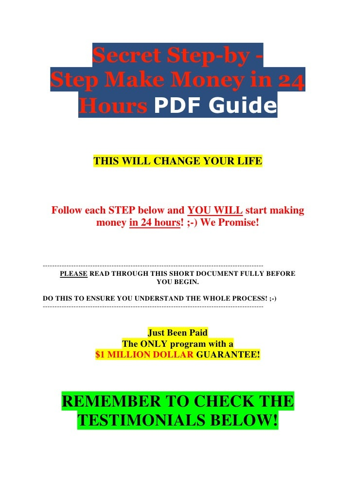 Secret Step-by -  Step Make Money in 24    Hours PDF Guide                    THIS WILL CHANGE YOUR LIFE   Follow each STE...