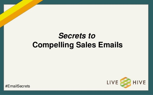 Secrets to Compelling Sales Emails #EmailSecrets