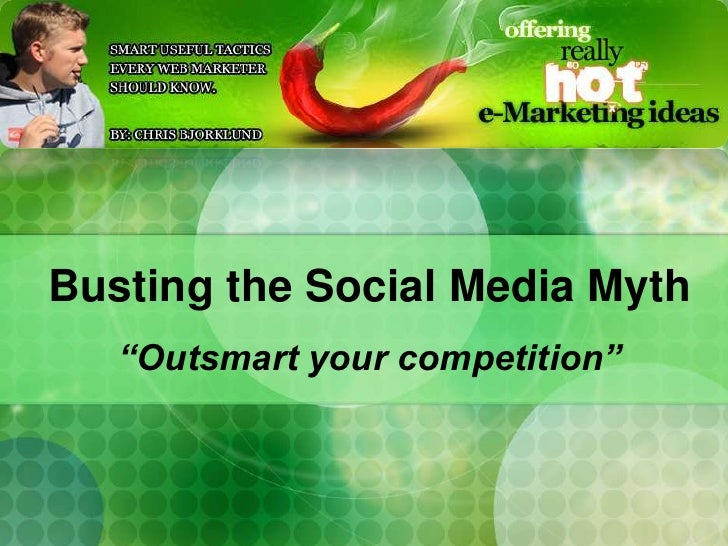 "Busting the Social Media Myth    ""Outsmart your competition"""
