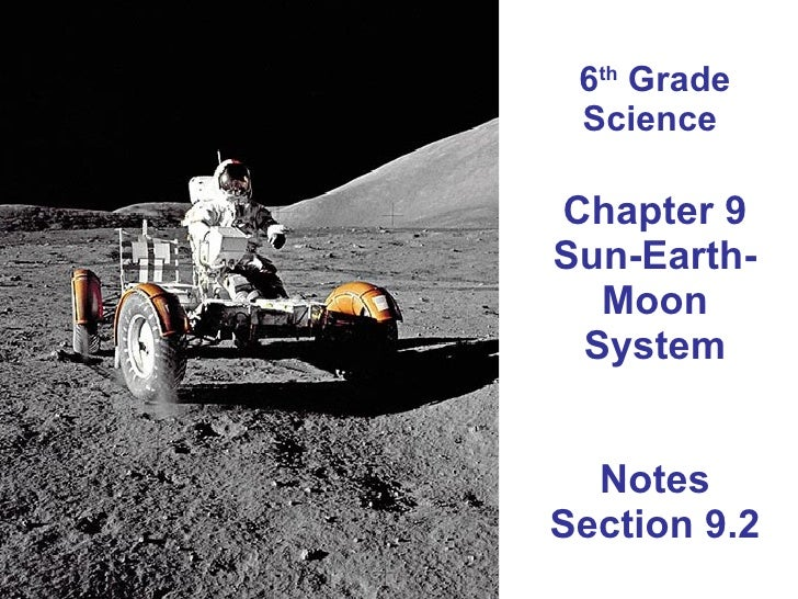6 th  Grade Science  Chapter 9 Sun-Earth-Moon System Notes Section 9.2