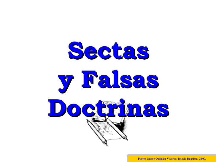 Pastor Jaime Quijada Viveros. Iglesia Bautista. 2007. Sectas y Falsas Doctrinas