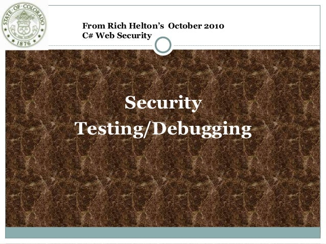 Security Testing/Debugging From Rich Helton's October 2010 C# Web Security