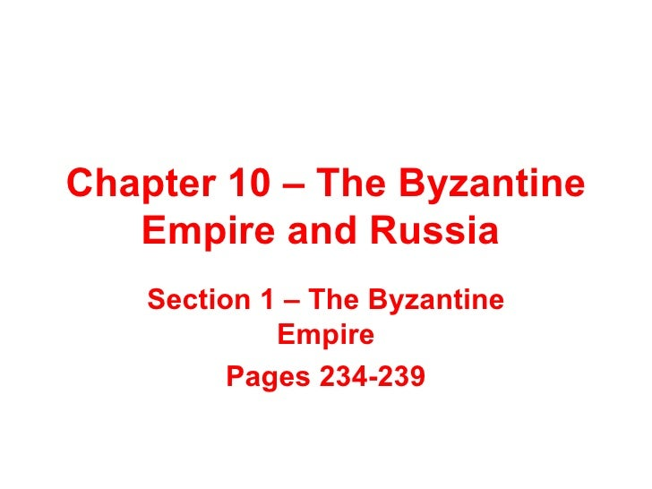 Chapter 10 – The Byzantine Empire and Russia  Section 1 – The Byzantine Empire Pages 234-239