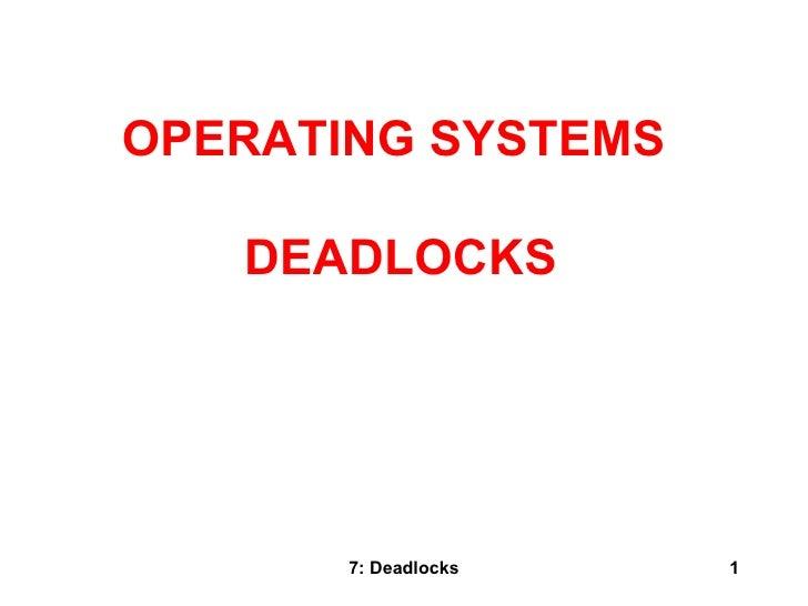 7: Deadlocks OPERATING SYSTEMS  DEADLOCKS