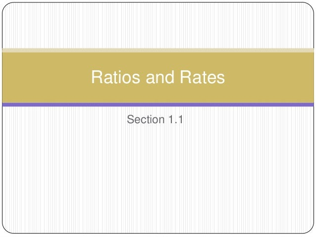 Section 1.1 Ratios and Rates