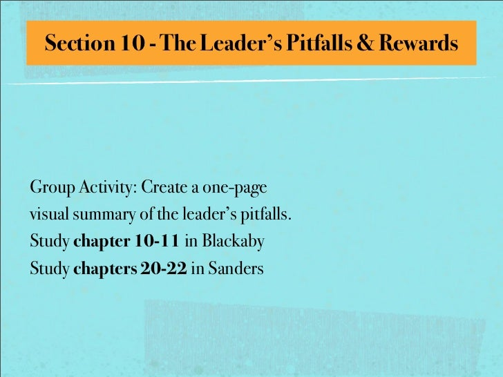 Section 10 - The Leader's Pitfalls & RewardsGroup Activity: Create a one-pagevisual summary of the leader's pitfalls.Study...