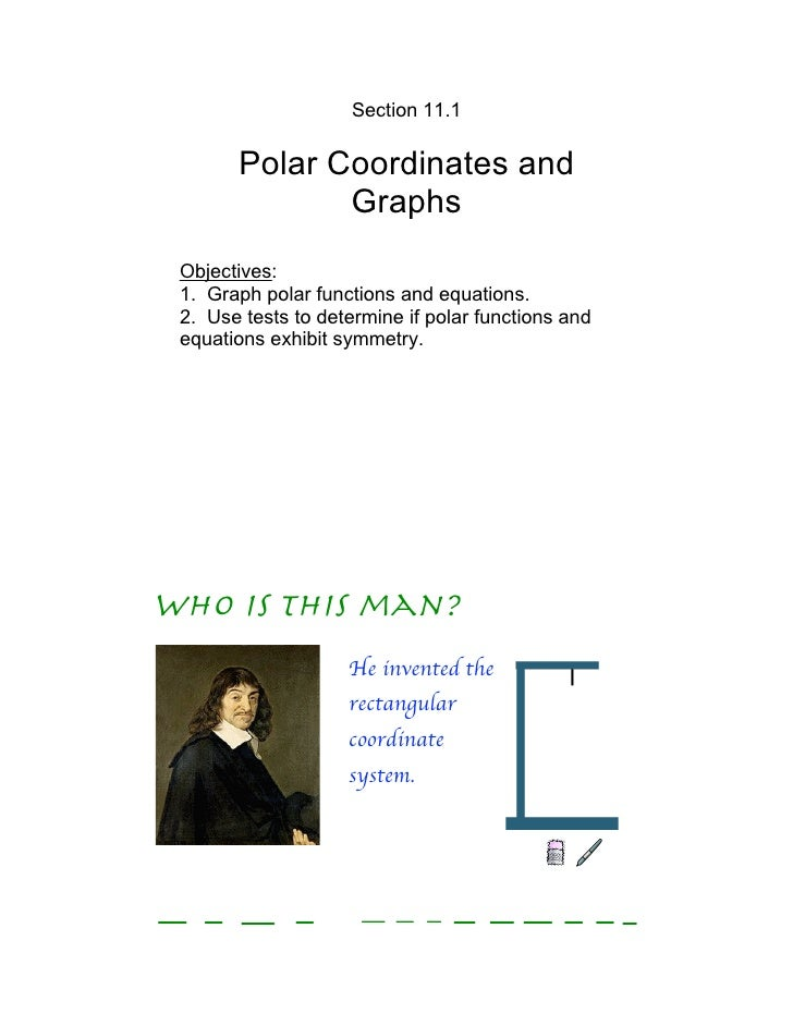Section 11.1         Polar Coordinates and               Graphs  Objectives:  1. Graph polar functions and equations.  2. ...