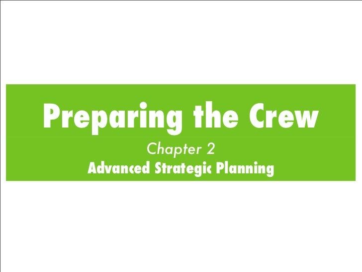 Preparing the Crew          Chapter 2  Advanced Strategic Planning