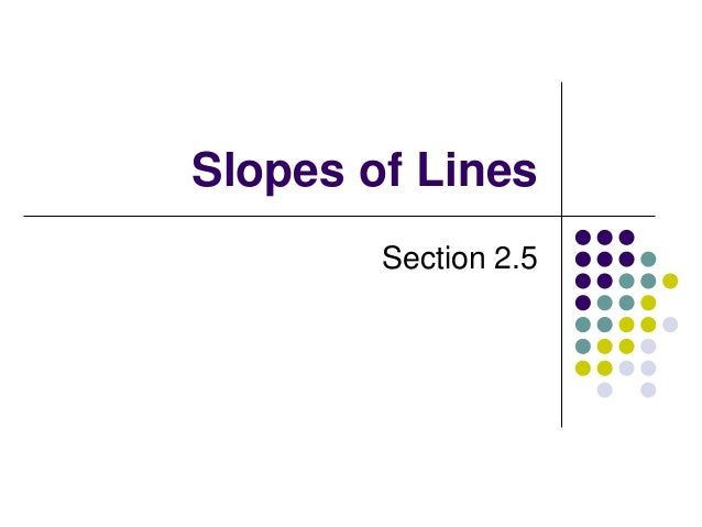 Slopes of Lines Section 2.5