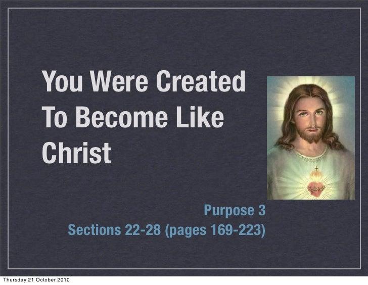 You Were Created              To Become Like              Christ                                             Purpose 3    ...