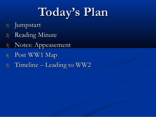 Today's PlanToday's Plan 1)1) JumpstartJumpstart 2)2) Reading MinuteReading Minute 3)3) Notes: AppeasementNotes: Appeaseme...