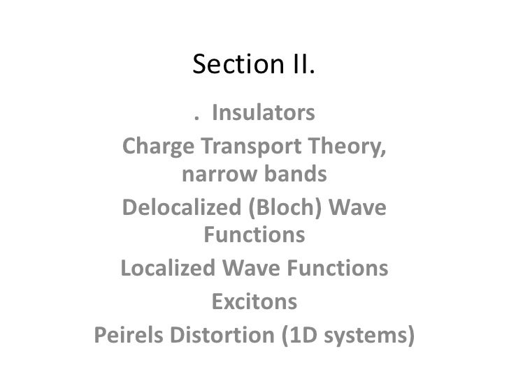 Section II.          . Insulators  Charge Transport Theory,         narrow bands  Delocalized (Bloch) Wave           Funct...
