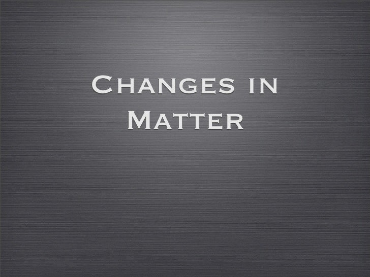 Changes in Matter