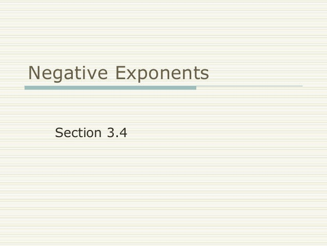 Negative Exponents Section 3.4