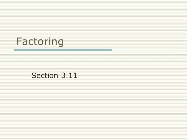 Factoring Section 3.11
