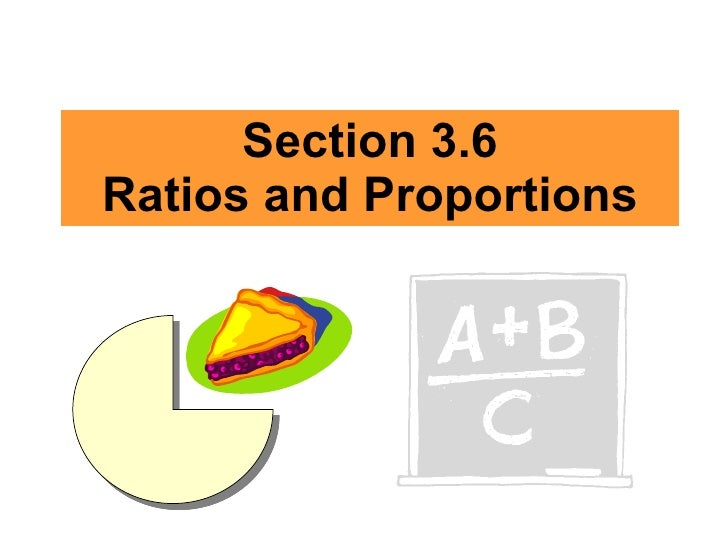 Section 3.6 ratios and proportions (Algebra)