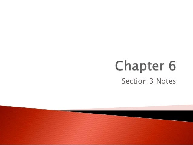 WH Chapter 6 Section 3 Notes