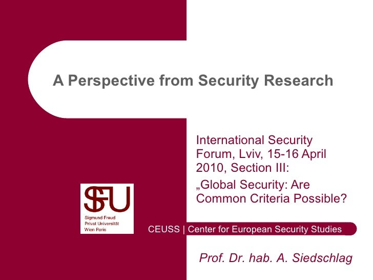 "A Perspective from Security Research   International Security Forum, Lviv, 15-16 April 2010, Section III: "" Global Securit..."