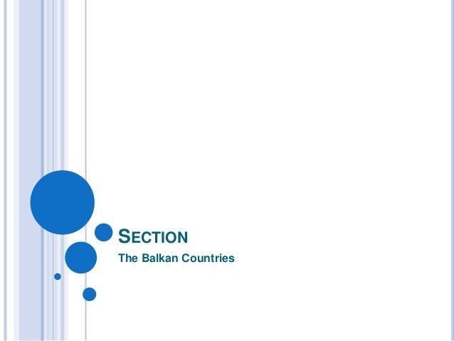SECTION The Balkan Countries