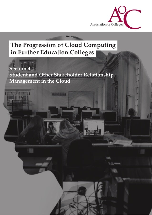 The Progression of Cloud Computing in Further Education Colleges Section 4.1 Student and Other Stakeholder Relationship Ma...