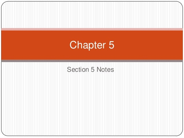 Section 5 Notes Chapter 5