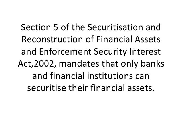 Section 5 of the securitisation and reconstruction of