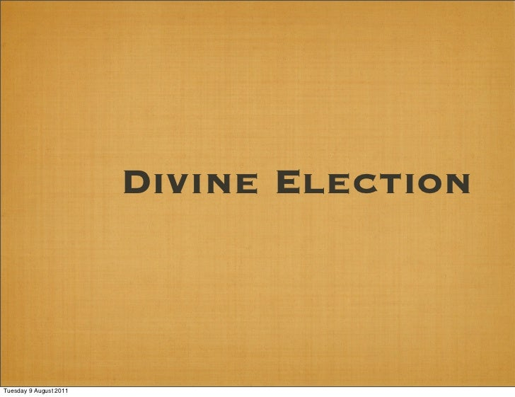 Divine ElectionTuesday 9 August 2011
