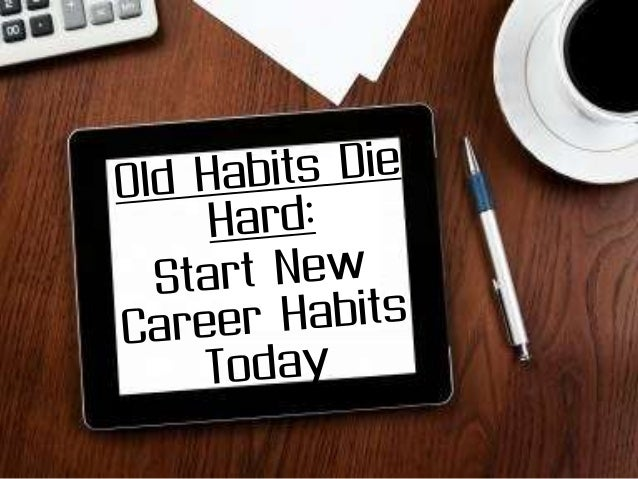 Career Habits• Do one thing every week to advance  your career• Cast a wide net• Get in the know• Study the stars• Be a le...