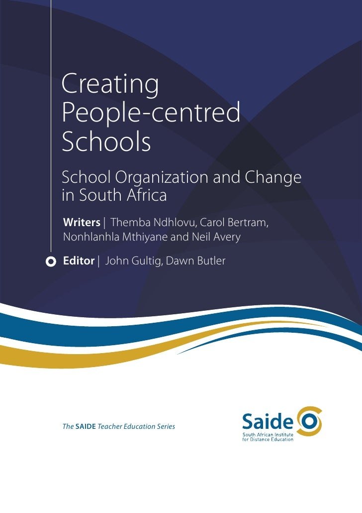 CreatingPeople-centredSchoolsSchool Organization and Changein South AfricaWriters | Themba Ndhlovu, Carol Bertram,Nonhlanh...