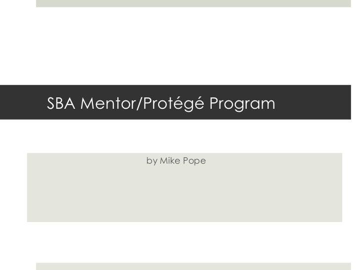 SBA Mentor/Protégé Program by Mike Pope