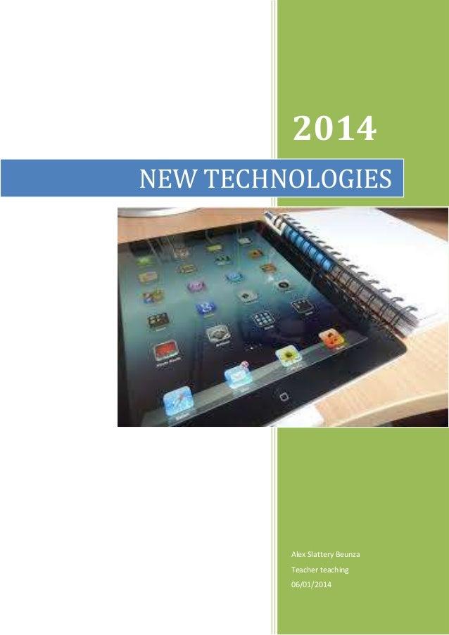 2014 NEW TECHNOLOGIES  Alex Slattery Beunza Teacher teaching 06/01/2014