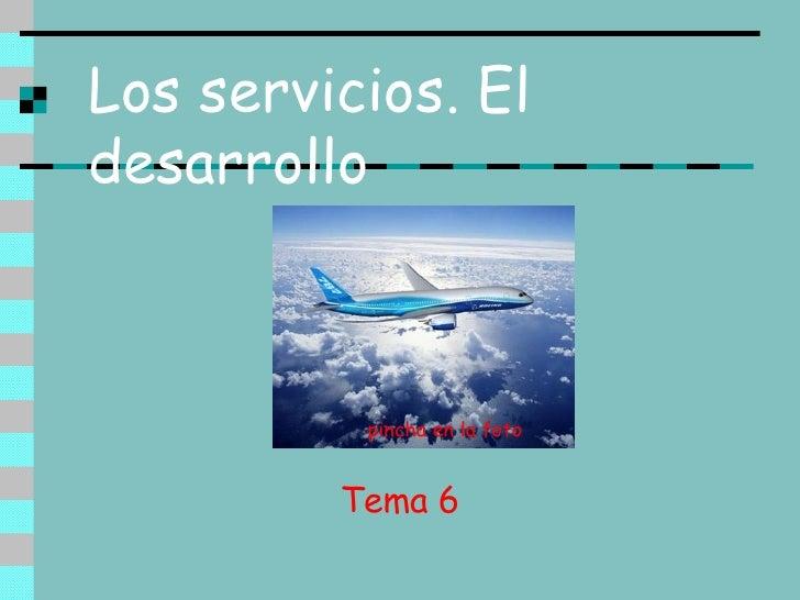 Los servicios. El desarrollo Tema 6 pincha en la foto
