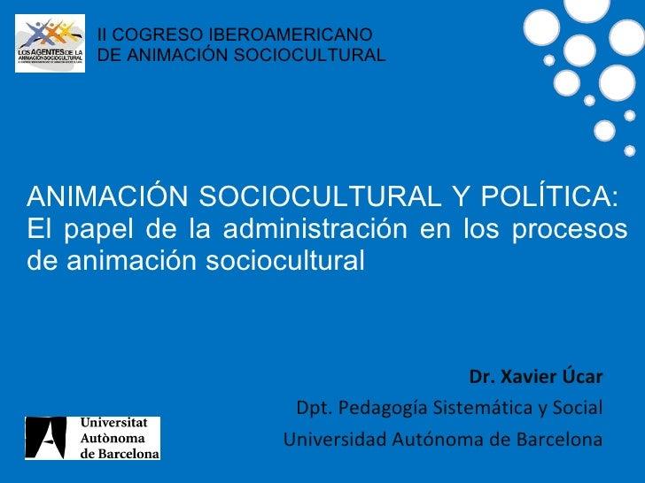 Animación sociocultural y política.