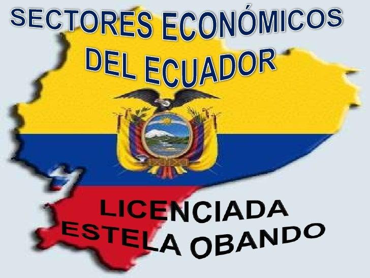 """• El Sector Primario de la Economía  """"comprende, la agricultura, silvicultura,  caza y pesca"""", proveedora de """"alimentos,  ..."""