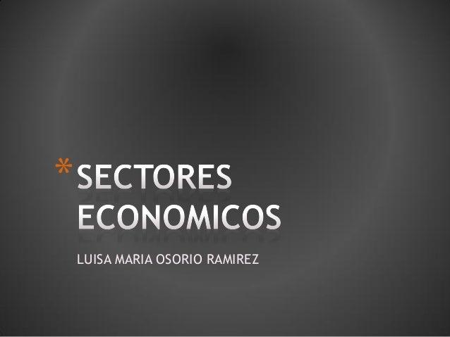 LUISA MARIA OSORIO RAMIREZ *