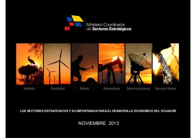 LOS SECTORES ESTRATEGICOS Y SU IMPORTANCIA PARA EL DESARROLLO ECONOMICO DEL ECUADOR   NOVIEMBRE 2013