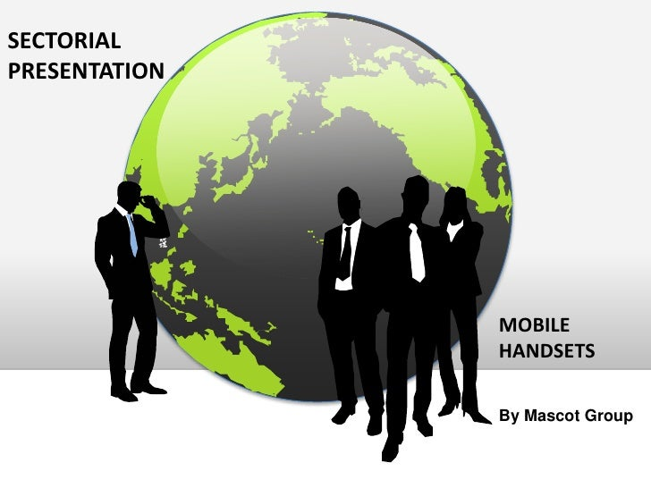SECTORIALPRESENTATION               MOBILE               HANDSETS               By Mascot Group