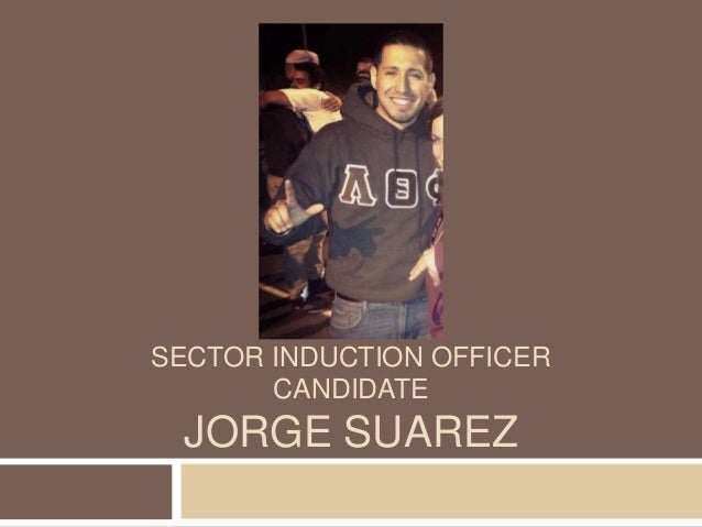 SECTOR INDUCTION OFFICER       CANDIDATE JORGE SUAREZ