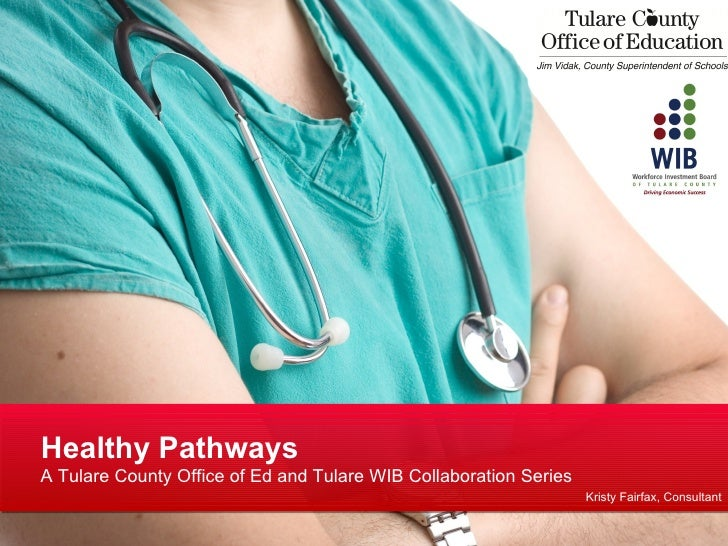 Healthy PathwaysA Tulare County Office of Ed and Tulare WIB Collaboration Series                                          ...