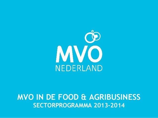 MVO IN DE FOOD & AGRIBUSINESS   SECTORPROGRAMMA 2013-2014