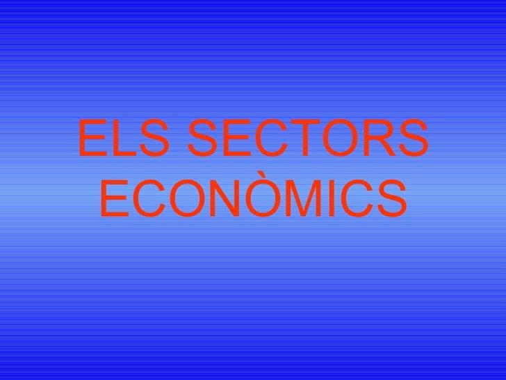 ELS SECTORS ECONÒMICS