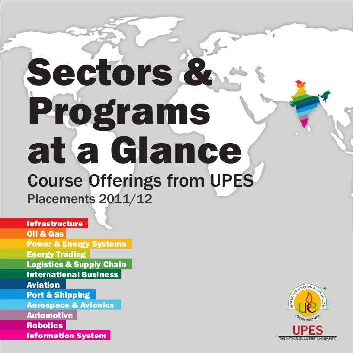 Sectors &Programsat a GlanceCourse Offerings from UPESPlacements 2011/12InfrastructureOil & GasPower & Energy SystemsEnerg...