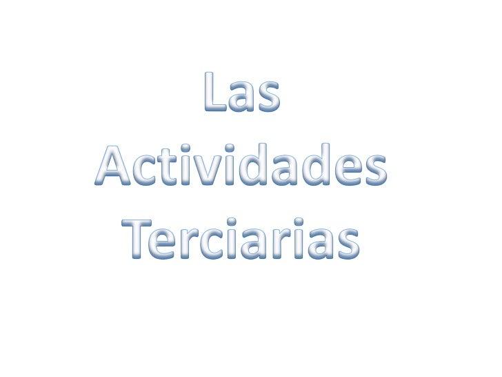 Las Actividades Terciarias<br />