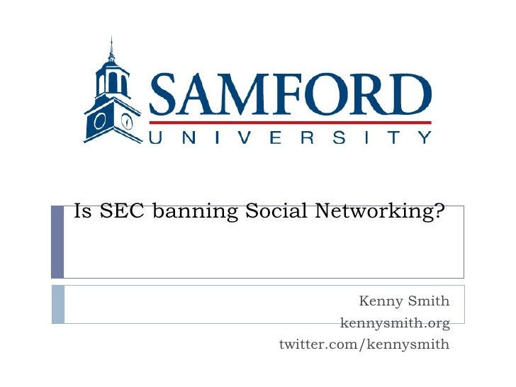 Is SEC banning Social Networking? Kenny Smith kennysmith.org twitter.com/kennysmith