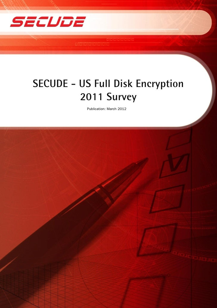 SECUDE - US Full Disk Encryption         2011 Survey           Publication: March 2012