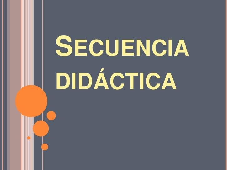 Secuencia didáctica<br />