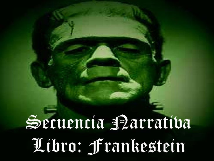 Secuencia NarrativaLibro: Frankestein<br />