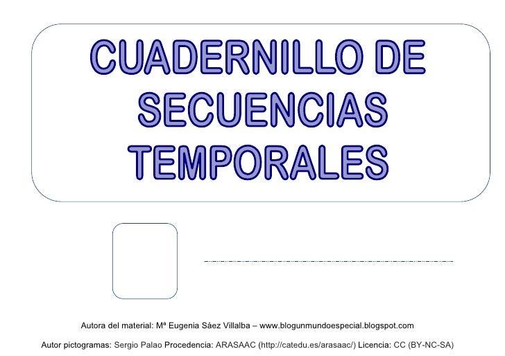 Autora del material: Mª Eugenia Sáez Villalba – www.blogunmundoespecial.blogspot.comAutor pictogramas: Sergio Palao Proced...
