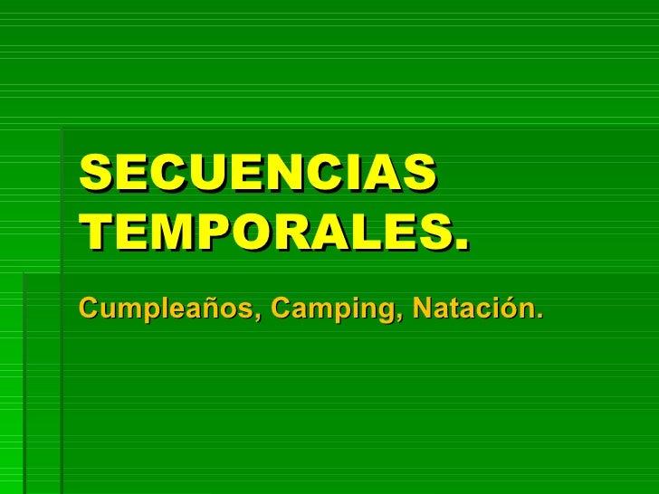 SECUENCIAS TEMPORALES. Cumpleaños, Camping, Natación.